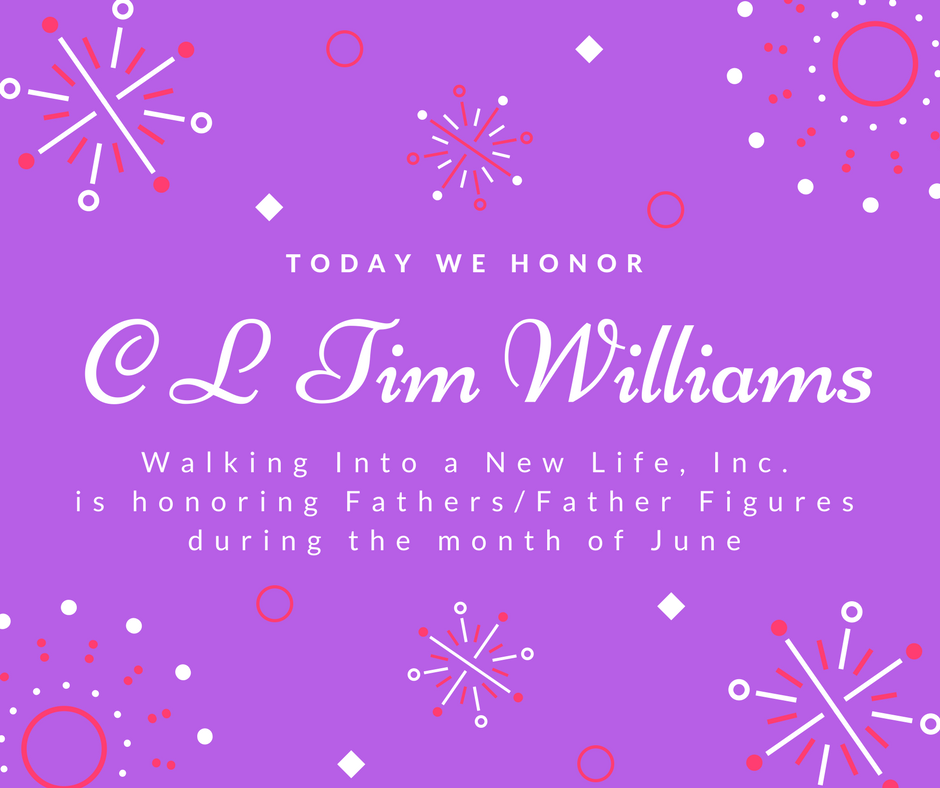 Honoring Fathers/Father Figures: C L Tim Williams