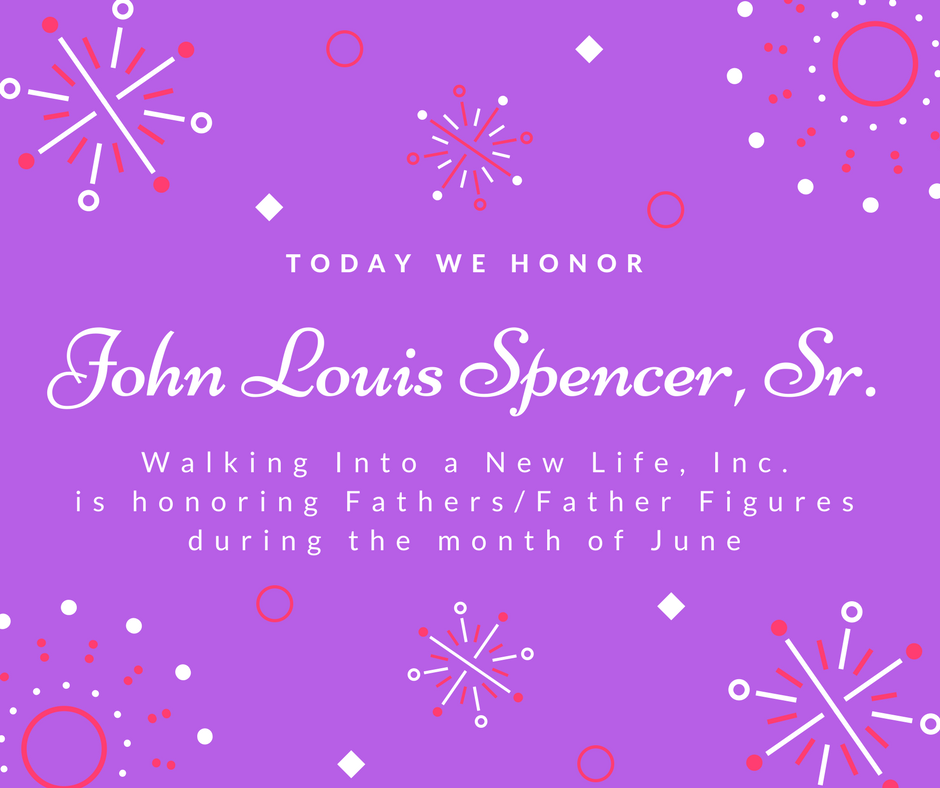 Honoring Fathers/Father Figures Featuring John L. Spencer, Sr.