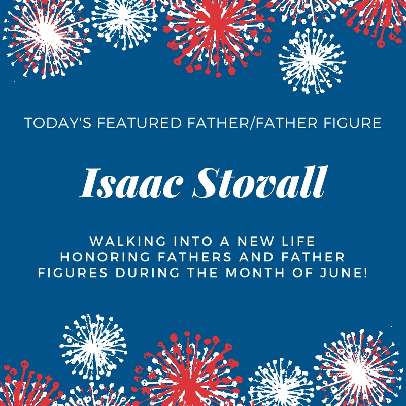 Honoring Fathers/Father Figures: Isaac Stovall